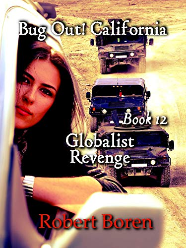 Bug Out! California Book 12: Globalist Revenge by [Robert Boren]