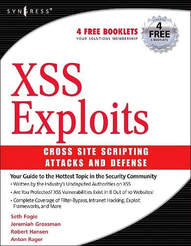 XSS Attacks: Cross Site Scripting Exploits and Defense