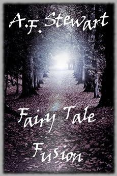 Fairy Tale Fusion by [A. F. Stewart, Pam Brittain]