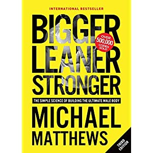 fitness nutrition Bigger Leaner Stronger: The Simple Science of Building the Ultimate Male Body