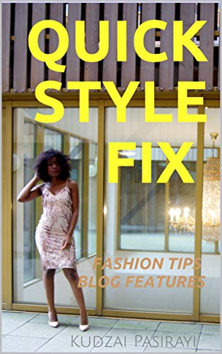 QUICK STYLE FIX: FASHION TIPS BLOG FEATURES (1) (English Edition)