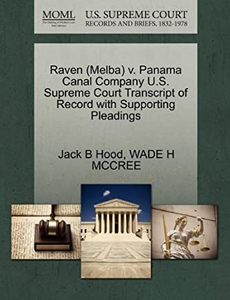 Raven (Melba) v. Panama Canal Company U.S. Supreme Court Transcript of Record with Supporting Pleadings by Jack B Hood (2011-10-30)