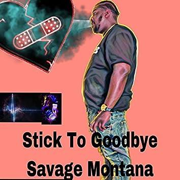 Stick To Goodbye