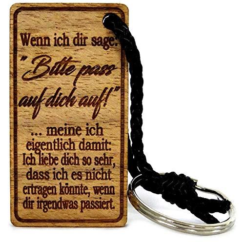 Lieblingsmensch Schlüsselanhänger aus Holz Modell: Wenn ich dir sage: Bitte Pass auf Dich auf