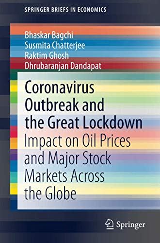 Coronavirus Outbreak and the Great Lockdown: Impact on Oil Prices and Major Stock Markets Across the Globe (SpringerBriefs in Economics)