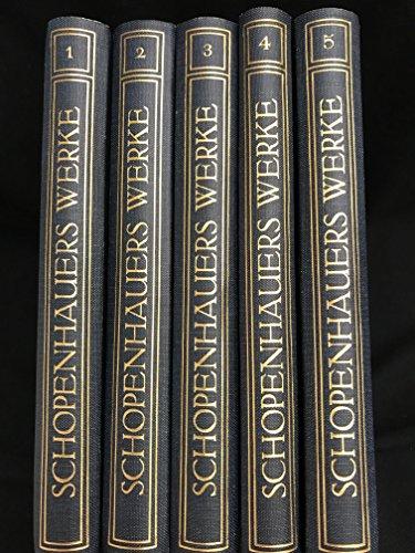 Schopenhauer´s Sämmtliche Werke in fünf Bänden.