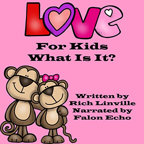 Love for Kids What Is It cover art