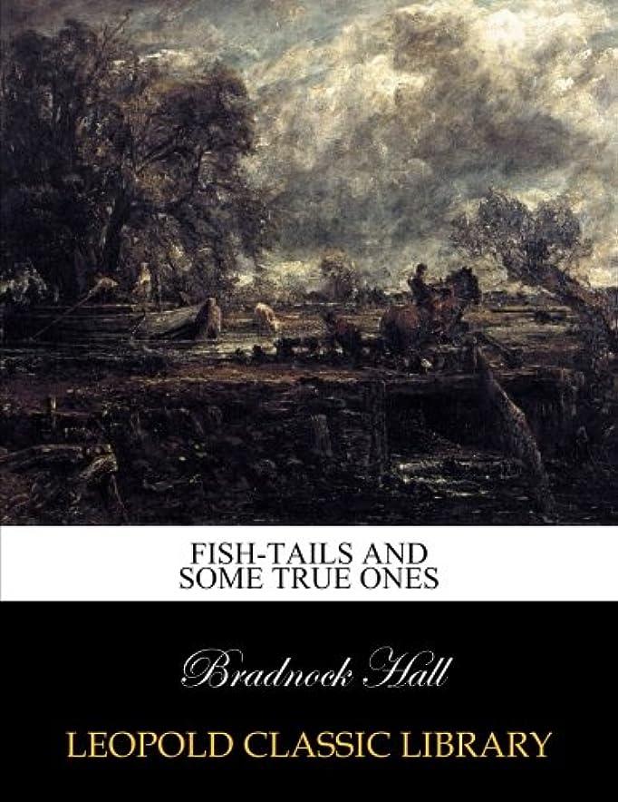 重なる縫ういつFish-tails and some true ones
