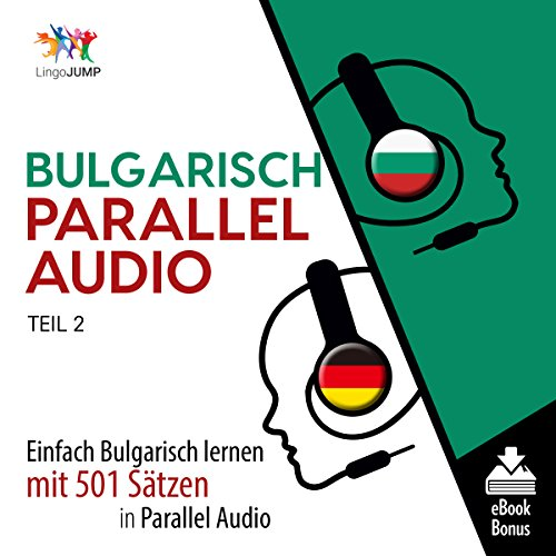 Bulgarisch Parallel Audio - Einfach Bulgarisch Lernen mit 501 Sätzen in Parallel Audio - Teil 2 (Volume 2) Titelbild