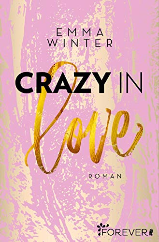 Crazy in Love: Roman (Weston-High-Reihe, Band 1)