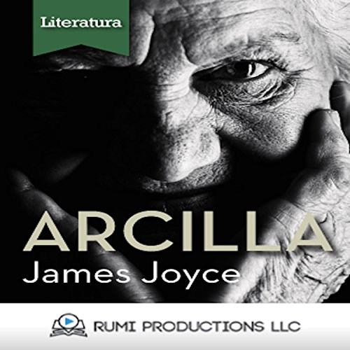 Arcilla (Dublineses) [Clay (Dubliners)]                   By:                                                                                                                                 James Joyce                               Narrated by:                                                                                                                                 uncredited                      Length: 16 mins     Not rated yet     Overall 0.0