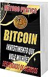 Bitcoin Desvendando os Segredos: Bitcoin Investimentos que vale milhões (Portuguese Edition)
