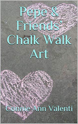 Pepe & Friends' Chalk Walk Art (Pepe the Pie Plate Songbook Series 2)
