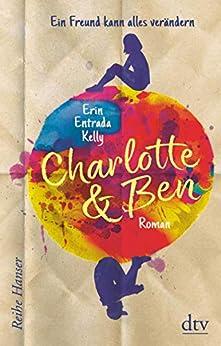 Charlotte & Ben: Ein Freund kann alles verändern (Reihe Hanser) (German Edition) by [Erin Entrada Kelly, Birgitt Kollmann]