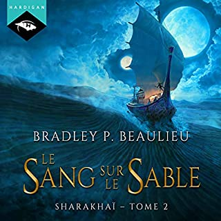 Le sang sur le sable     Sharakhaï 2              De :                                                                                                                                 Bradley P. Beaulieu                               Lu par :                                                                                                                                 Manon Jomain                      Durée : 26 h et 2 min     118 notations     Global 4,5