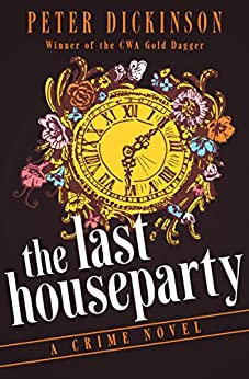 The Last Houseparty: A Crime Novel (The James Pibble Mysteries) by [Peter Dickinson]