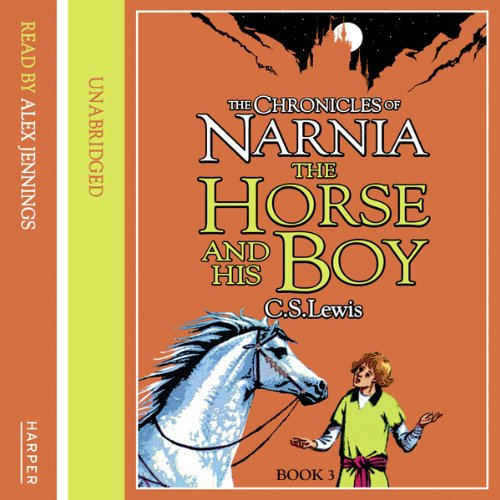 The Horse and His Boy: The Chronicles of Narnia, Book 5                   By:                                                                                                                                 C.S. Lewis                               Narrated by:                                                                                                                                 Alex Jennings                      Length: 4 hrs and 40 mins     185 ratings     Overall 4.7