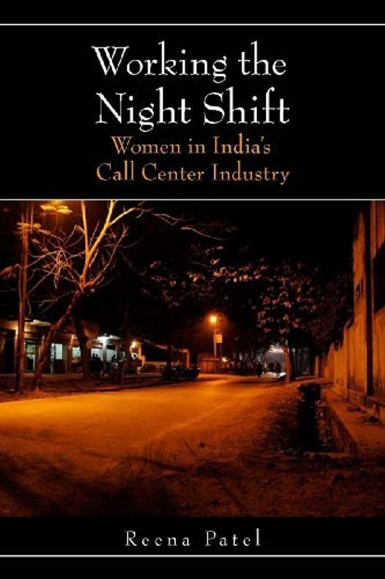 層飾る平和的Working the Night Shift: Women in India's Call Center Industry (English Edition)