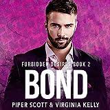 Bond: Forbidden Desires, Book 2