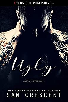 Ugly by [Sam Crescent]