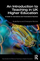 An Introduction to Teaching in UK Higher Education: A Guide for International and Transnational Teachers (Key Guides for Effective Teaching in Higher Education)
