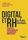 DIGITAL et RH - Les 4 défis stratégiques - Disruption, marchandisation, collaboration, robotisation