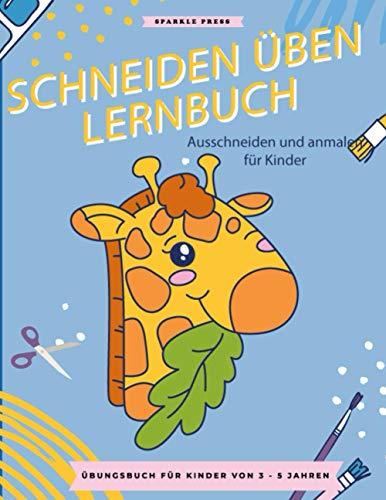 Schneiden üben Lernbuch. Ausschneiden und anmalen für Kinder 3-5 Jahre.: Schneiden mit der Schere lernen, 80 Seiten Mal- und Ausschneidespaß in A4 Format