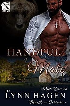 Handful of Mate [Maple Grove 26] (The Lynn Hagen ManLove Collection) by [Lynn Hagen]