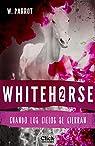 Whitehorse II: Cuando los cielos se cierran par Parrot