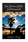 The Arabian Nights Entertainments by Andrew Lang: The Arabian Nights Entertainments by Andrew Lang