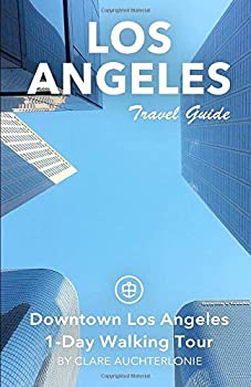 Paperback Los Angeles Travel Guide: Downtown Los Angeles 1-Day Walking Tour Book