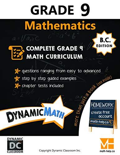 Dynamic Math Workbook - Complete Grade 9 Mathematics Curriculum (BC Edition)