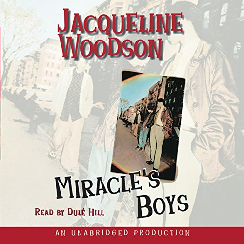 Miracle's Boys                   By:                                                                                                                                 Jacqueline Woodson                               Narrated by:                                                                                                                                 Dulé Hill                      Length: 2 hrs and 28 mins     42 ratings     Overall 4.4