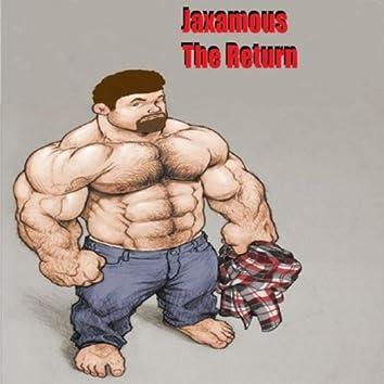 Jaxamous the Return