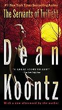 The Servants of Twilight by Dean Koontz (2011-08-02)