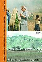 Mit Gottvertrauen im Gepaeck: Die Baldegger Schwester Gaudentia in Papua-Neuguinea