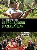 Le Troubadour d'Azerbaïdjan