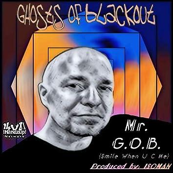 Mr. G.O.B. (Smile When U C Me)
