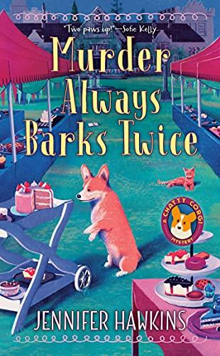 Murder Always Barks Twice (A Chatty Corgi Mystery Book 2) by [Jennifer Hawkins]