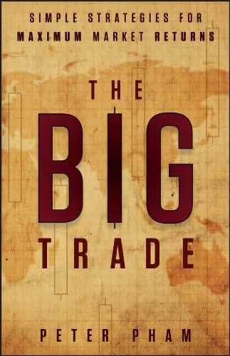 The Big Trade: Simple Strategies for Maximum Market Returns (English Edition)