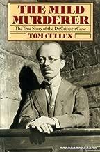 The Mild Murderer: The True Story of the Dr. Crippen Case