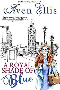 A Royal Shade of Blue  Modern Royals Series Book 1