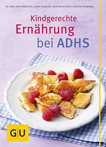 Kindgerechte Ernährung bei ADHS (GU Genussvoll essen)