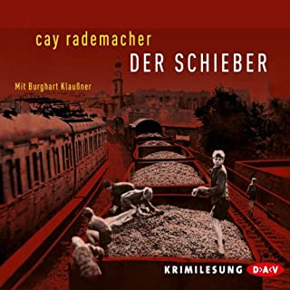 Der Schieber     Oberinspektor Frank Stave 2              By:                                                                                                                                 Cay Rademacher                               Narrated by:                                                                                                                                 Burghart Klaußner                      Length: 6 hrs and 14 mins     4 ratings     Overall 4.5