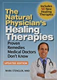 The Natural Physician's Healing Therapies: Proven Remedies Medical Doctors Don't Know, Updated Edition (Includes 50 New Healing Therapies)