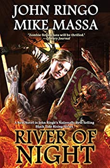 River of Night (Black Tide Rising Book 6) by [John Ringo, Mike Massa]