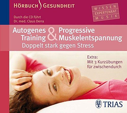 Autogenes Training & Progressive Muskelentspannung - Hörbuch: Doppelt stark gegen Stress (Hörbuch Gesundheit)
