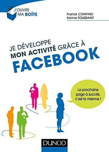 Je développe mon activité grâce à Facebook - La prochaine page à succès, c'est la mienne!