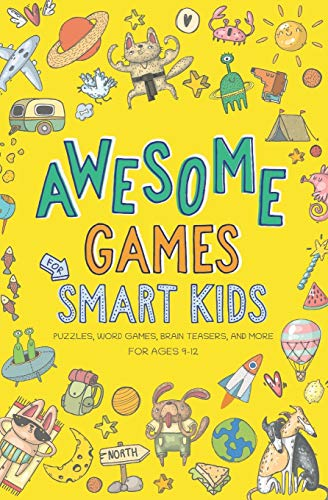Awesome Games for Smart Kids: Fun puzzles, word games, and brain teasers. Activity book for ages 9-12.