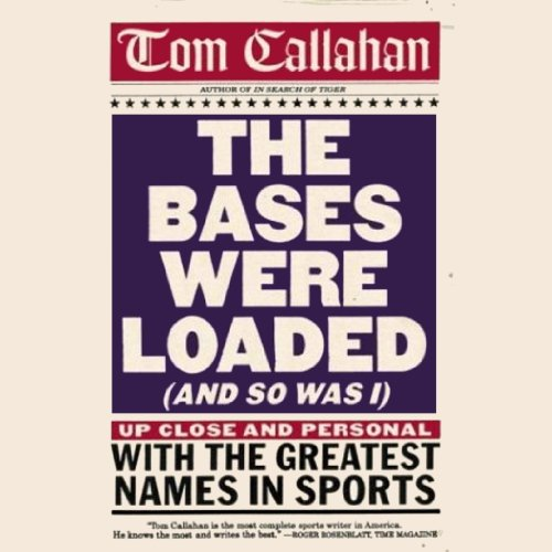The Bases Were Loaded (And So Was I) audiobook cover art